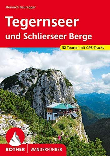 Tegernseer und Schlierseer Berge. 52 Touren mit GPS-Tracks (Rother Wanderführer)