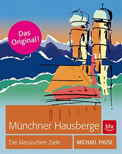 Münchner Hausberge: Die klassischen Ziele