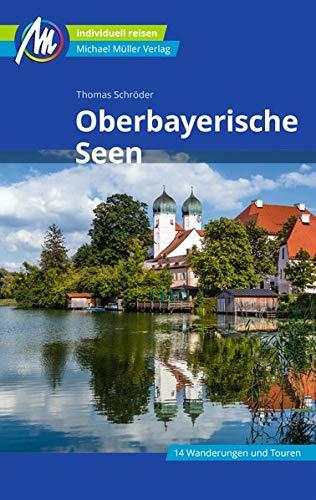 Oberbayerische Seen Reiseführer Michael Müller Verlag: Individuell reisen mit vielen praktischen Tipps. (MM-Reisen)
