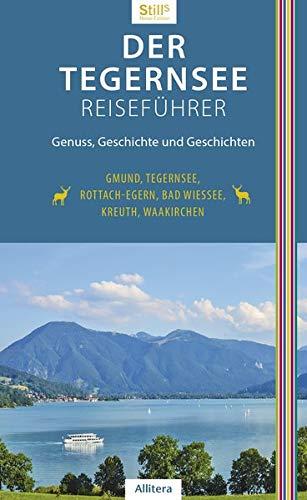 Der Tegernsee Reiseführer (3. Auflage)