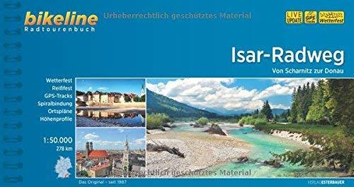 bikeline Radtourenbuch: Isar-Radweg: Von Scharnitz zur Donau, wetterfest/reißfest von Esterbauer (2012) Spiralbindung