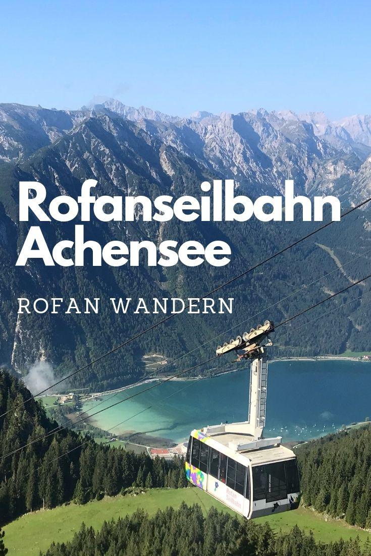 Achensee wandern mit der Rofanseilbahn - traumhafter Zugang in die schönen Aussichtsberge