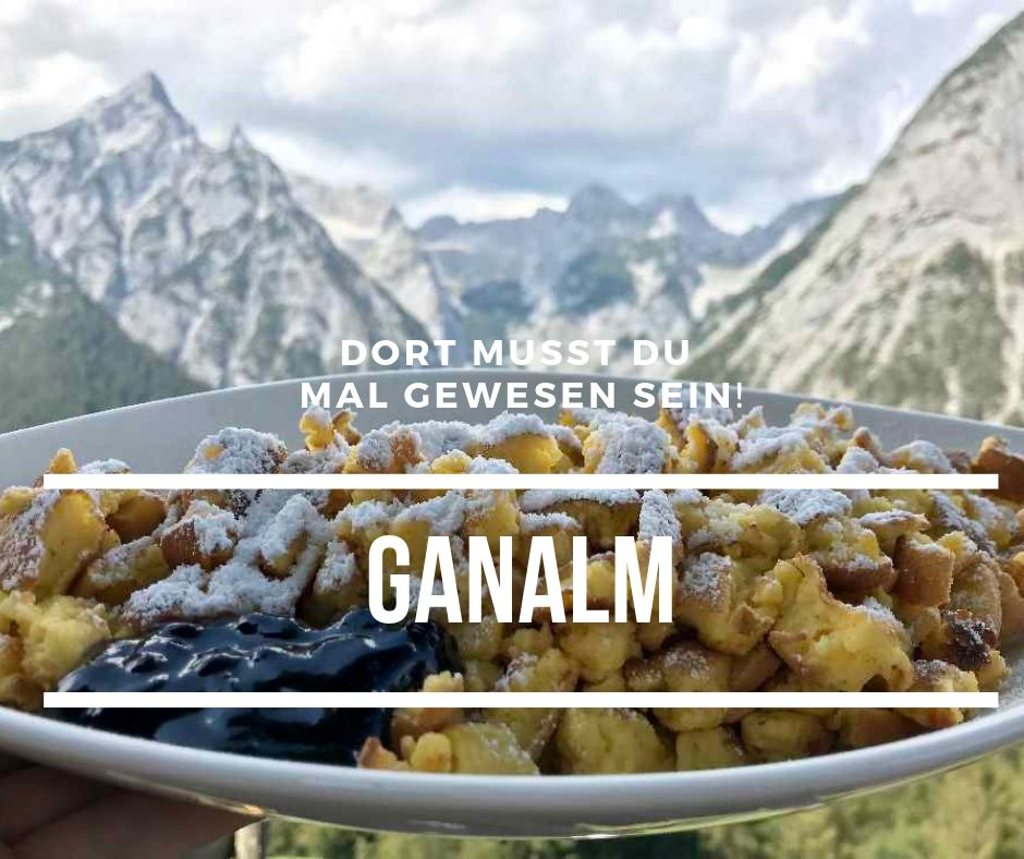 Zur Ganalm mountainbiken und einen Kaiserschmarrn mit traumhaften Bergblick essen