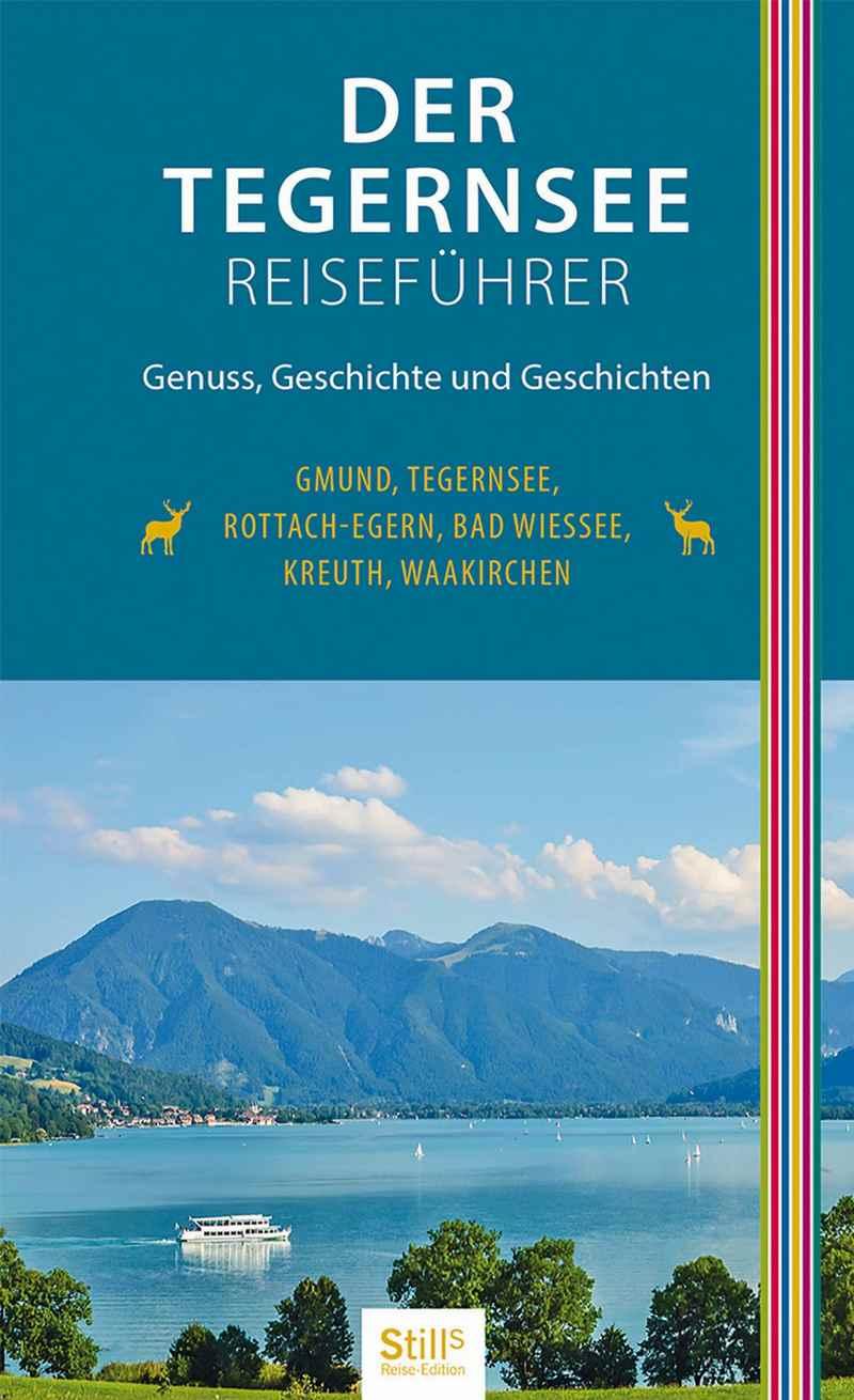 Der Reiseführer für den Tegernsee Urlaub samt Wanderungen und Unterkünften